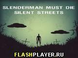 Игра Слендермен должен умереть: тихие улицы онлайн